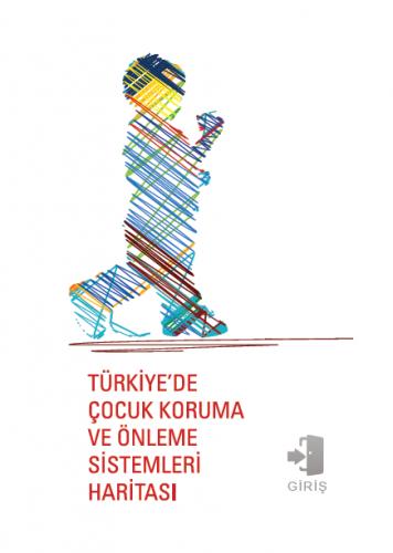 Türkiye de Çocuk Koruma ve Önleme Sistemleri Haritası