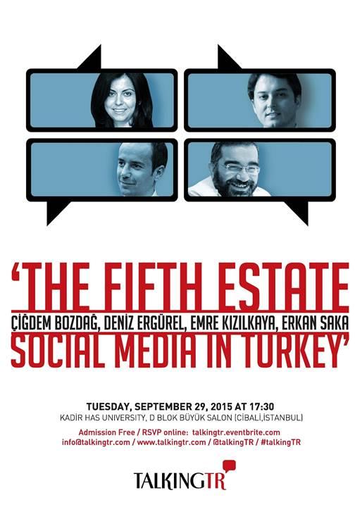 """A @talkingtr Panel: """"The Fifth Estate: SocialMedia In Turkey"""" September 29 at @khasedutr"""
